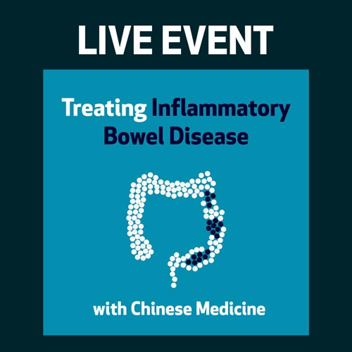 LIVE EVENT - Treating Inflammatory Bowel Disease with Chinese Medicine