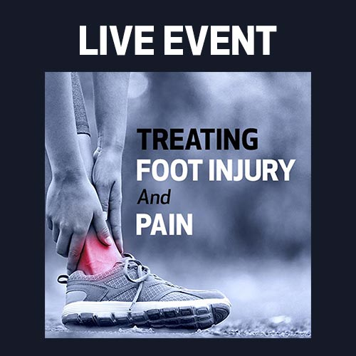 LIVE EVENT - Treating Foot Injury and Pain